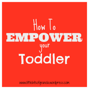 How to Empower Your Toddler