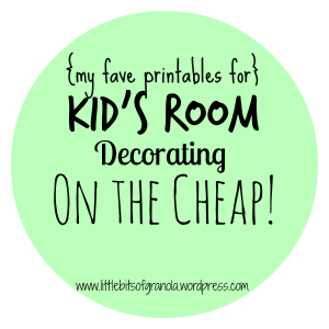 My Fave Printables for Kid's Room Decorating On the Cheap - by Little Bits of Granola