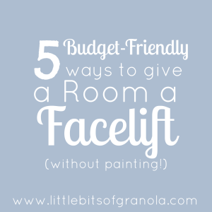 5 Easy and Budget-Friendly Ways to Give a Room a Facelift Without Painting - by Little Bits of Granola