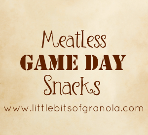 Meatless Game Day Snacks - by Little Bits of Granola