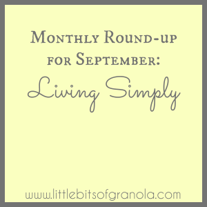 Monthly Round-up for September Living Simply