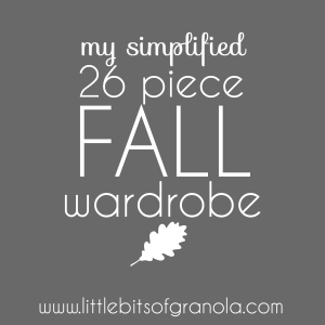 My Simplified 26 Piece Fall Wardrobe - by Little Bits of Granola