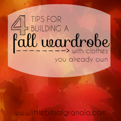 4 Tips for Building a Fall Wardrobe with Clothes You Already Own