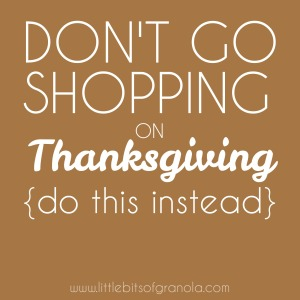 Don't Go Shopping on Thanksgiving. Do this instead.