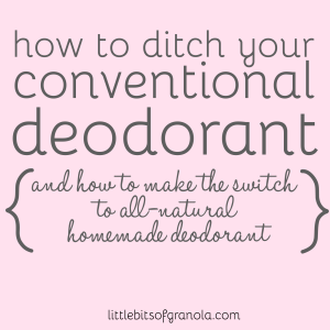 How to ditch your deodorant (and switch to all-natural homemade)