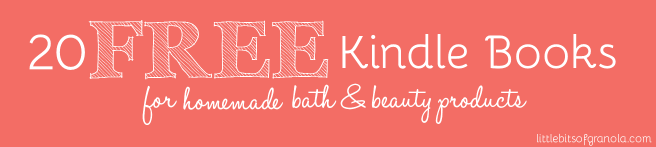 20 Free Kindle Books for DIY Bath and Beauty Products
