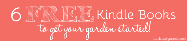 6 Free Kindle Books for Organic Gardening