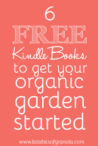 6 Free Kindle Books to get your organic garden started!